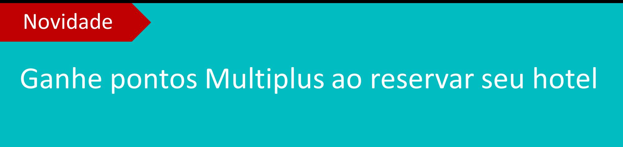Reserve hotéis e ganhe pontos no programa de fidelidade Multiplus