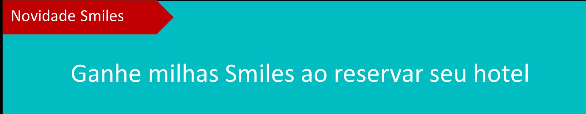 Como ganhar milhas Smiles ao reservar hotéis